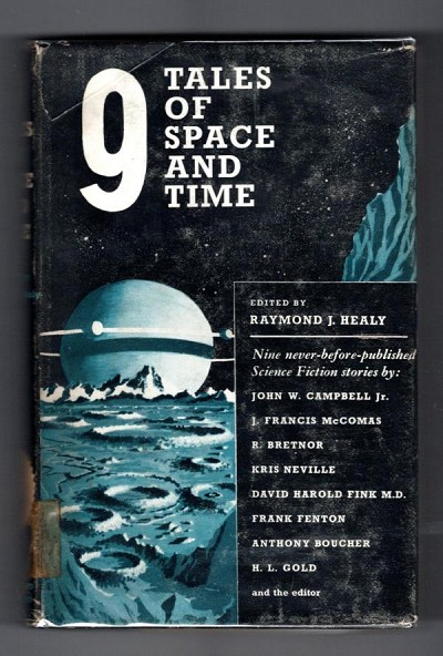 Nine Tales of Space and Time by Raymond J. Healy (Editor) First Edition, File Copy