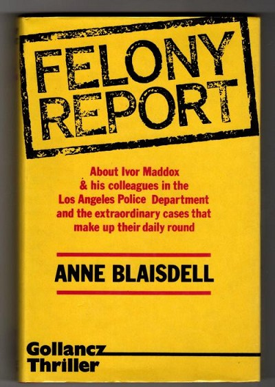 Felony Report by Anne Blaisdell (First UK Edition) Gollancz Archive Copy