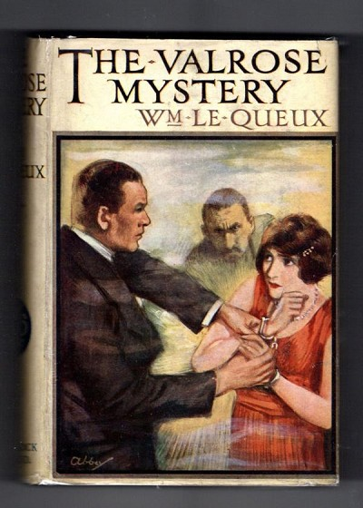 The Valrose Mystery by William Le Queux (1st Edition) Hubin Listed, Ward File Copy