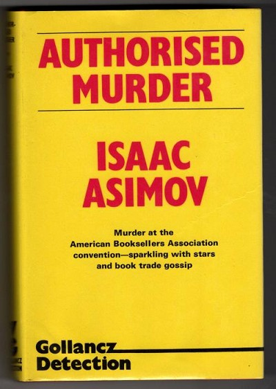 Authorised Murder by Isaac Asimov (First UK Edition) Gollancz File Copy