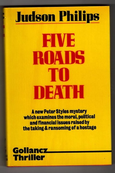 Five Roads to Death by Judson Philips (First UK Edition) Gollancz File Copy
