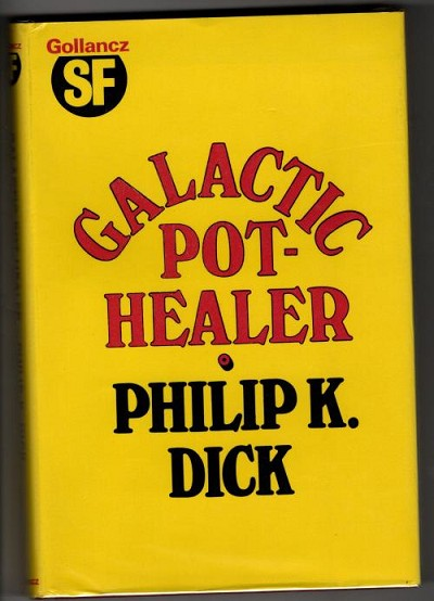 Galactic Pot-Healer by Philip K. Dick (First UK Edition) Gollancz File Copy