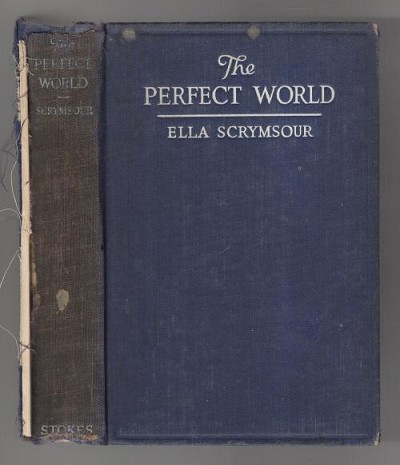 The Perfect World by Ella Scrymsour (First Edition)