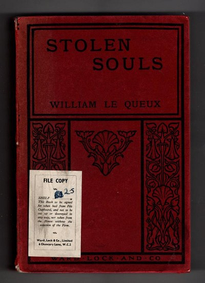 Stolen Souls by William Le Queux (First thus, Softcover) Ward File Copy