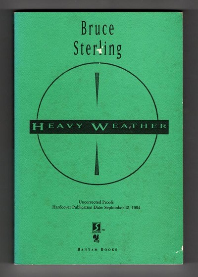 Heavy Weather by Bruce Sterling, (First Printing) Uncorrected Proof