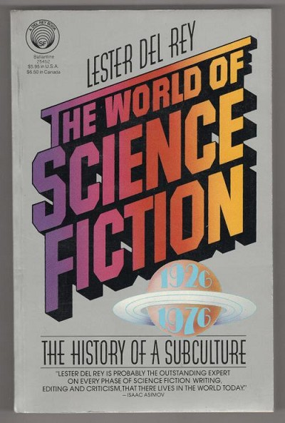 The World of Science Fiction by Lester Del Rey (First thus)