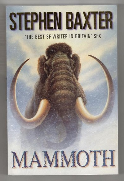 Mammoth by Stephen Baxter (Trade Paperback) Gollancz File Copy