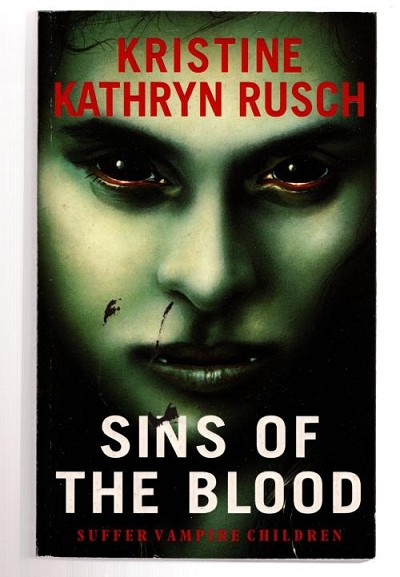 Sins of the blood by Kristine Kathrine Rusch (First UK Edition) File Copy
