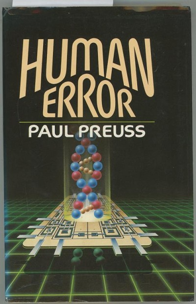 Human Error by Paul Preuss (First Edition)