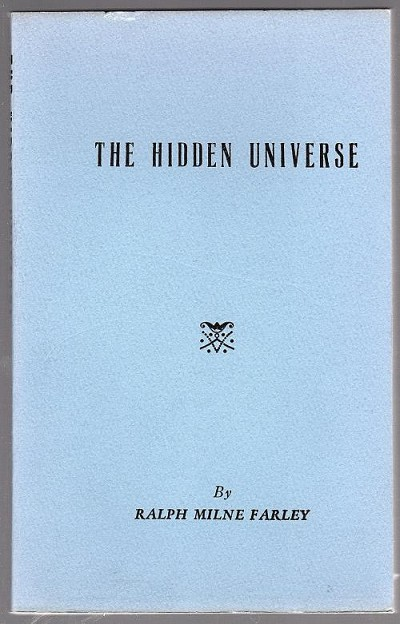 The Hidden Universe by Ralph Milone Farley (First edition)