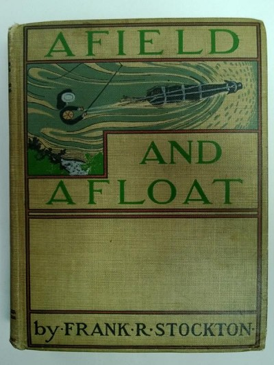 Afield and Afloat by Frank R. Stockton