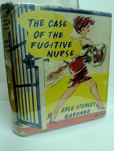 The Case of the Fugitive Nurse by Erle Stanley Gardner