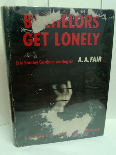Bachelors Get Lonely by Erle Stanley Gardner