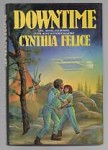 Downtime by Cynthia  Felice (First Edition) Signed