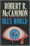 Blue World by Robert R.  McCammon (First UK Edition)