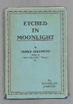 Etched in Moonlight by James Stephens (First Edition)