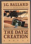 The Day of Creation by J.G. Ballard (First U.S. Edition) Signed
