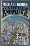 A Little Knowledge by Michael Bishop (First Edition)