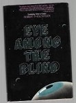 Eye Among the Blind by Robert Holdstock (First Edition)