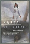 Nadya by Pat Murphy (First Edition)
