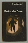 The Paradise Game by Brian M. Stableford (First Edition)