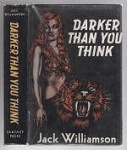 Darker Than You Think by Jack Williamson (First Edition) Limited Signed #410