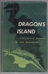 Dragon's Island by Jack Williamson (First Edition)