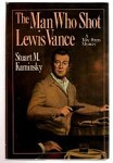 The Man Who Shot Lewis Vance by Stuart M. Kaminsky (First Edition)
