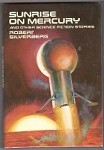 Sunrise On Mercury  by Robert Silverberg (First Edition)