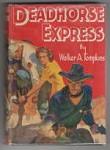 Deadhorse Express by Walker A. Tompkins (First Edition)