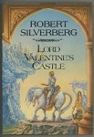 Lord Valentine's Castle by Robert Silverberg (First Edition)
