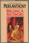 Wielding A Red Sword by Piers Anthony (First Edition)