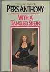 With A Tangled Skein by Piers Anthony (First Edition)
