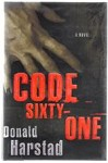 CODE SIXTY-ONE by Donald Harstad (First Edition)