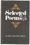 Selected Poems by Clark Ashton Smith