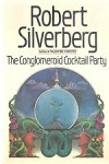 The Conglomeroid Cocktail Party by Robert Silverberg (First Edition)