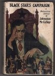 Black Star's Campaign by Johnston McCulley (First Edition)