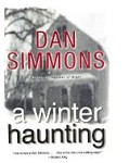 A Winter Haunting by Dan Simmons (First Edition)