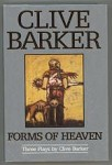 Forms of Heaven: Three Plays by Clive Barker First Edition