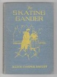 The Skating Gander by Alice Cooper Bailey & Marie Honre Meyers, Illustrator