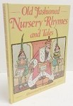 Old Fashioned Nursery Rhymes and Tales (John Hassall, Illustrator) 1st Edition