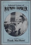 Selected Letters of Raymond Chandler (First Edition)