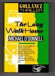 The Long Walk Home by Michael O'Donnell (First UK Edition) Gollancz Thriller