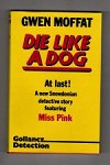 Die Like a Dog by Gwen Moffat (First UK Edition) Gollancz File Copy
