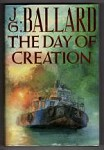 The Day of Creation by J.G. Ballard (First UK Edition) Gollancz File Copy