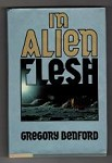 In Alien Flesh by Gregory Benford (First Edition) Signed Presentation Copy 1