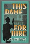 This Dame For Hire by Sandra Scoppettone (First Edition)