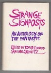 Strange Signposts: An Anthology of The Fantastic by Elwood & Moskowitz (1st Ed.)