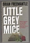 Little Grey Mice by Brian Freemantle (First Edition)