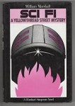 SCI FI: A Yellowthread Street Mystery by William Marshall (First U.S. Edition)
